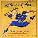 echange, troc Patrick Di Scala - J'Habite Pas Mes Souliers