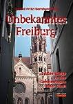 Unbekanntes Freiburg Spazierg�nge in...