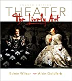 Theater: The Lively Art (0072407182) by Alvin Wilson Edwin; Goldfarb