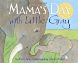 Mamas Day with Little Gray
