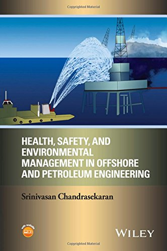 Health, Safety and Environmental Management in Offshore and Petroleum Engineering