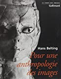 Pour une anthropologie des images (French Edition) (207076799X) by Hans Belting