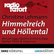 Himmelreich und Höllental (Radio Tatort) | Christine Lehmann