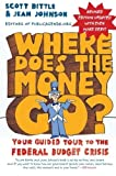 img - for Where Does the Money Go? Rev Ed: Your Guided Tour to the Federal Budget Crisis (Guided Tour of the Economy) by Bittle, Scott, Johnson, Jean Revised edition (2011) Paperback book / textbook / text book
