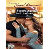 His Secret Agenda (Harlequin Super Romance) ~ Beth Andrews
