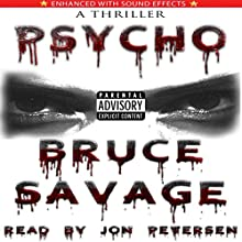 Psycho Audiobook by Bruce Savage Narrated by Jon Petersen