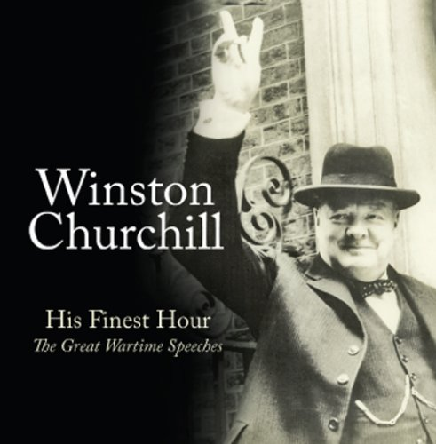 winston-churchill-his-finest-hour-the-great-wartime-speeches