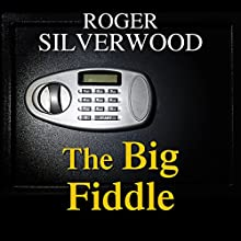 The Big Fiddle (       UNABRIDGED) by Roger Silverwood Narrated by Gordon Griffin