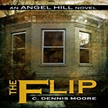 The Flip (       UNABRIDGED) by C. Dennis Moore Narrated by Curt Campbell