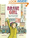 Brave Girl: Clara Lemlich and the Shi...