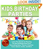 Happy Birthday: Kids Birthday Parties: Learn Secrets To Planning The Best Childrens Birthday Party Ever!: Ages 1-16, Birthday: Decorating Ideas, Themes, ... and Baby Books by Andrea L. Mortenson)
