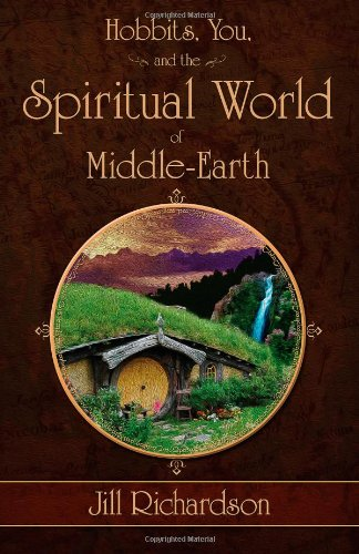 Hobbits, You, and the Spiritual World of Middle-Earth Jill Richardson Lighthous