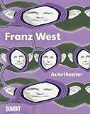 Franz West: Autotheater