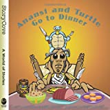 Anansi and Turtle Go to Dinner (Story Cove)