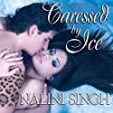 Caressed by Ice: Psy-Changeling Series, Book 3 Audiobook by Nalini Singh Narrated by Angela Dawe