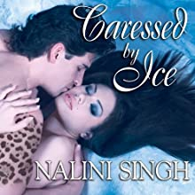 Caressed by Ice: Psy-Changeling Series, Book 3 (       UNABRIDGED) by Nalini Singh Narrated by Angela Dawe