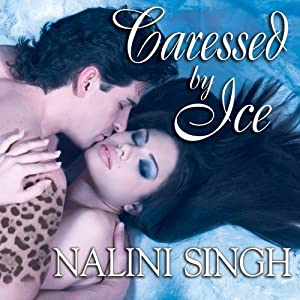 Caressed by Ice: Psy-Changeling Series, Book 3 | [Nalini Singh]