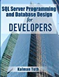 Kalman Toth SQL Server Programming and Database Design for Developers