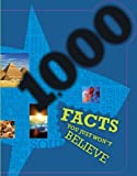 1000 Facts you Just won't Believe