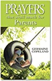 Prayers That Avail Much for Parents (Prayers That Avail Much (Paperback))