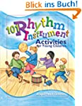 101 Rhythm Instrument Activities: For...
