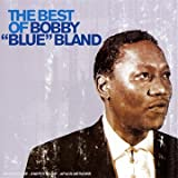 "echange, troc Bobby ""Blue"" Bland - The Best Of Bobby Blue Bland"