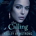 The Calling (       UNABRIDGED) by Kelley Armstrong Narrated by Jennifer Ikeda