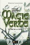 echange, troc Vincent Lauvergne - Manuel pratique de magie verte : La voie de la terre