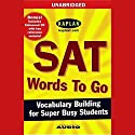 SAT Words to Go: Vocabulary Building for Super Busy Students Audiobook by  Kaplan Narrated by  uncredited