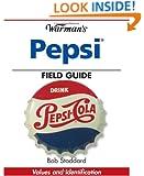 Warman's Pepsi Field Guide: Values and Identification (Warman's Field Guide)