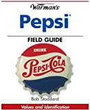 Warmans Pepsi Field Guide: Values and Identification (Warmans Field Guides)
