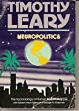 Neuropolitics: The Sociobiology of Human Metamorphosis (0915238187) by Timothy Francis Leary