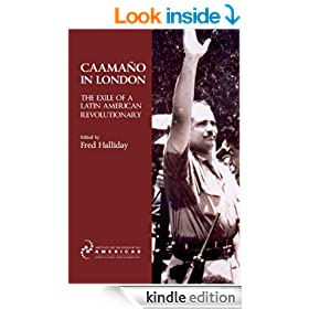 Caama�o in London: the Exile of a Latin American Revolutionary