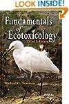 Fundamentals of Ecotoxicology, Third...