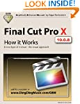 Final Cut Pro X - How it Works: A new...