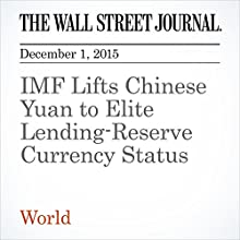 IMF Lifts Chinese Yuan to Elite Lending-Reserve Currency Status (       UNABRIDGED) by Ian Talley Narrated by Alexander Quincy