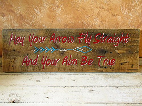 Hand painted Rustic Wood Wall Sign Hanging Motivational Quote. May Your Arrow Fly Straight And Your Aim Be True