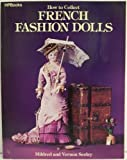 img - for How to Collect French Fashion Dolls book / textbook / text book