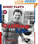 Bobby Flay's Grilling For Life: 75 He...