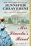Mrs. Lincolns Rival: A Novel