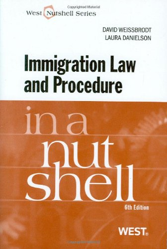 Immigration Law and Procedure in a Nutshell, 6th (West Nutshell Series)