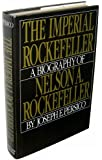 Imperial Rockefeller: A Biography of Nelson Rockefeller