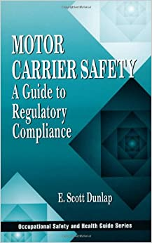 Motor Carrier Safety A Guide To Regulatory Compliance