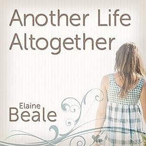 Another Life Altogether: A Novel Audiobook