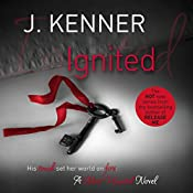 Ignited: Most Wanted, Book 3 | J. Kenner