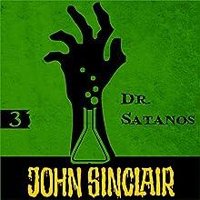 Dr. Satanos (John Sinclair - Episode 3) (       UNABRIDGED) by Jason Dark, Gabriel Conroy Narrated by Andrew Wincott, Anthony Skordi, Emma Tate, Dan Mersh, Charlotte Moore, Nico Lennon