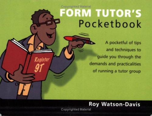 The Form Tutor's Pocketbook (Teachers' Pocketbooks) PDF