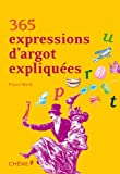 365 expressions d'argot expliquées
