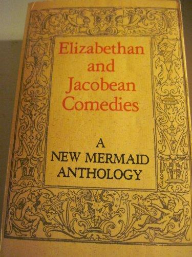 Elizabethan and Jacobean Comedies (New Mermaid Anthology)
