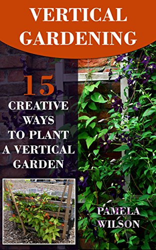 Borrow Vertical Gardening 15 Creative Ways To Plant A